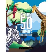Animal Coloring Book Volume 1: Spread good my first 50 animals coloring book-coloring books for kids, ages 2-4 ages 4-8, boys, girls, toddlers- 50 high-quality illustrations-including animal sounds wi