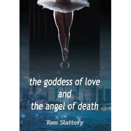 The Goddess of Love and the Angel of Death - eBook