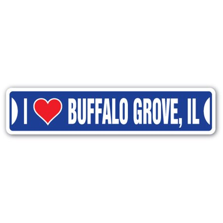 I LOVE BUFFALO GROVE, ILLINOIS Street Sign il city state us wall road décor gift - Party City Grove City Ohio