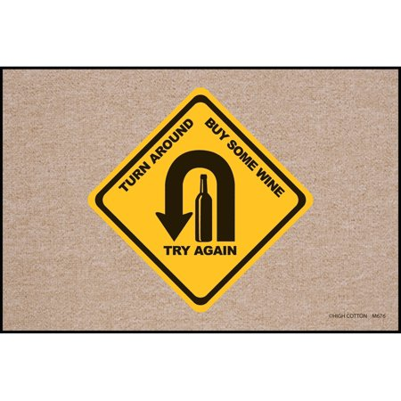 High Cotton Welcome Doormats - Turn Around Buy Some Wine Try Again