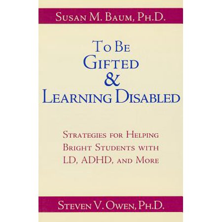 When Is Student Gifted Or Disabled New >> To Be Gifted Learning Disabled Strategies For Helping Bright Students With Learning Attention Difficulties