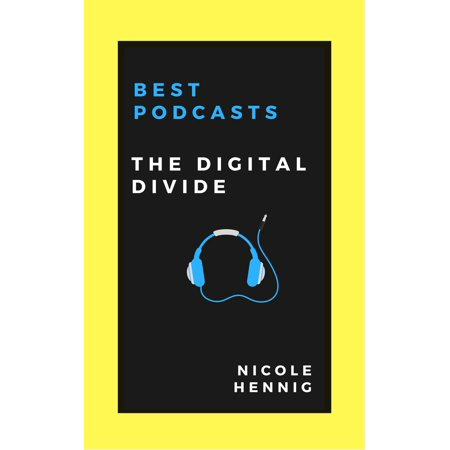 Best Podcasts: The Digital Divide - eBook
