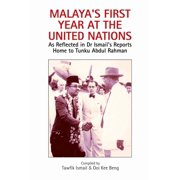 Malaya's First Year at the United Nations: As Reflected in Dr Ismail's Reports Home to Tunku Abdul Rahman - eBook
