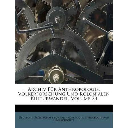 Archiv Fur Anthropologie  Volkerforschung Und Kolonialen Kulturwandel  Volume 23