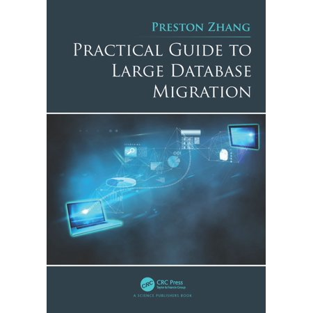 Practical Guide to Large Database Migration -