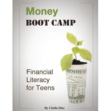 Money Boot Camp : Financial Literacy for Teens (What's The Best Definition Of Financial Literacy)