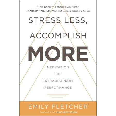 Stress Less, Accomplish More : Meditation for Extraordinary Performance ()
