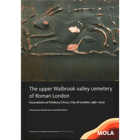 The Upper Walbrook Valley Cemetery of Roman London: Excavations at Finsbury Circus, City of London, 1987-2007