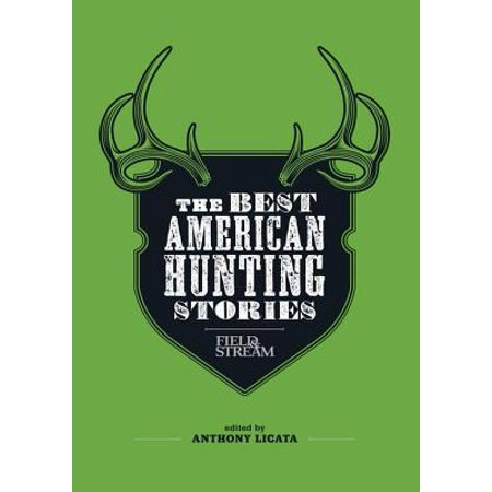 Field & Stream: The Best American Hunting Stories -