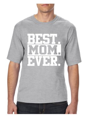 0a3559e6a10269 Product Image Best Mom Ever Mother`s Day Unisex T-Shirt Tall Sizes