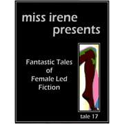 Miss Irene Presents - Tale 17 - eBook