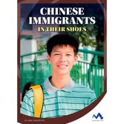 Immigrant Experiences: Chinese Immigrants: In Their Shoes (Hardcover)