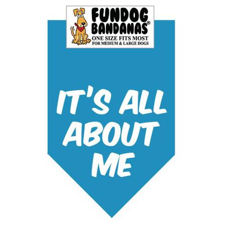 Fun Dog Bandana - It's ALL ABOUT ME - One Size Fits Most for Med to Lg Dogs, turquoise pet scarf