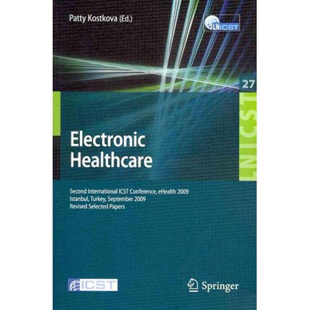 Electronic Healthcare  Second International Icst Conference  Ehealth 2009  Istanbul  Turkey  September 23 25  2009  Revised Selected Papers