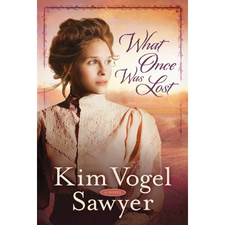 What Once Was Lost : A Novel