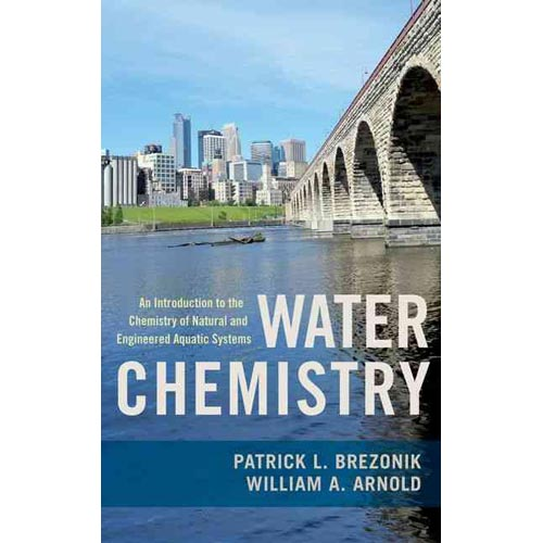 Water Chemistry: An Introduction to the Chemistry of Natural and Engineered Aquatic Systems