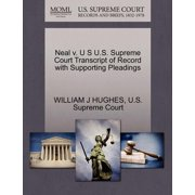 Neal V. U S U.S. Supreme Court Transcript of Record with Supporting Pleadings