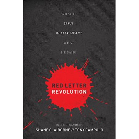 Red Letter Revolution  What If Jesus Really Meant What He Said