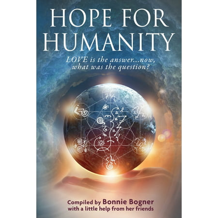 Hope for Humanity : Love is the answer...now, what was the question? (Paperback)