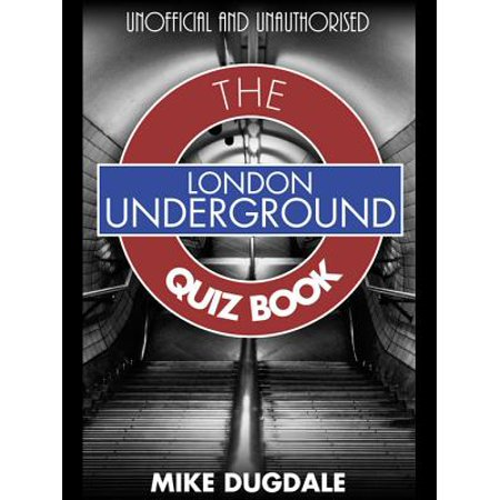 London Underground The Quiz Book - eBook (Best London Underground Stations)