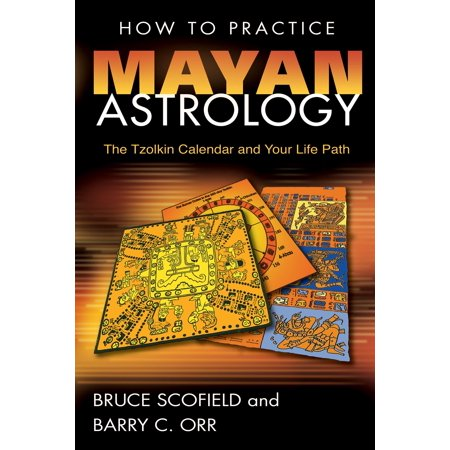 How to Practice Mayan Astrology: The Tzolkin Calendar and Your Life Path (Paperback)