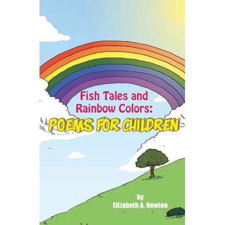 Fish Tales and Rainbow Colors : Poems for Children