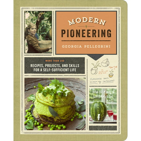 Modern Pioneering : More Than 150 Recipes, Projects, and Skills for a Self-Sufficient Life (Project Life Recipe Kit)