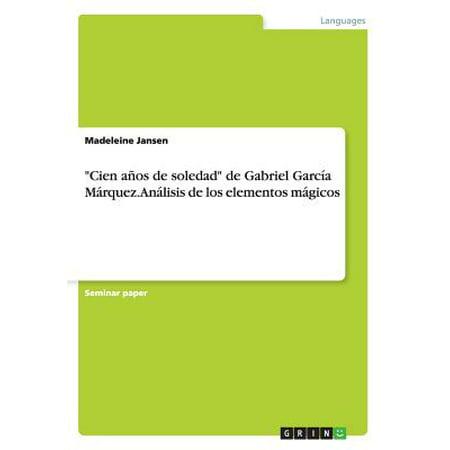 Cien Anos de Soledad de Gabriel Garcia Marquez. Analisis de Los Elementos