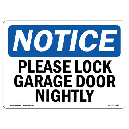 Osha Notice Sign Please Lock Garage Door Nightly Choose From