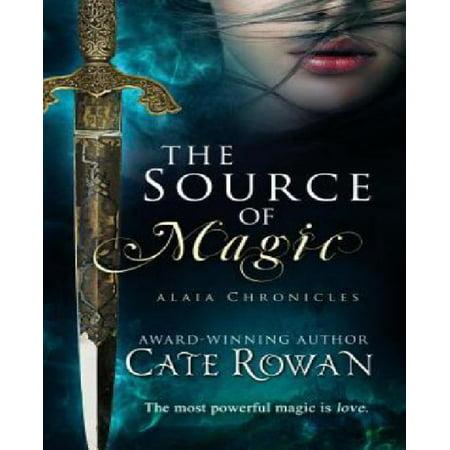 The Source Of Magic  A Fantasy Romance  Alaia Chronicles