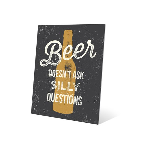 Click Wall Art Beer Doesn't Ask Silly Questions Textual Art Plaque