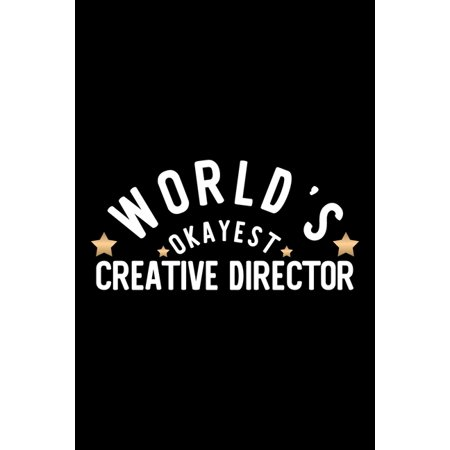 World's Okayest Creative Director: Nice Notebook for Creative Director - Funny Christmas Gift Idea for Creative Director - Creative Director Journal - ()
