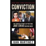 Conviction : The Untold Story of Putting Jodi Arias Behind Bars