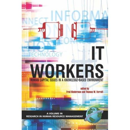 It Workers  Human Capital Issues In A Knowledge Based Environment