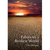 Ethics for a Broken World : Imagining Philosophy after Catastrophe