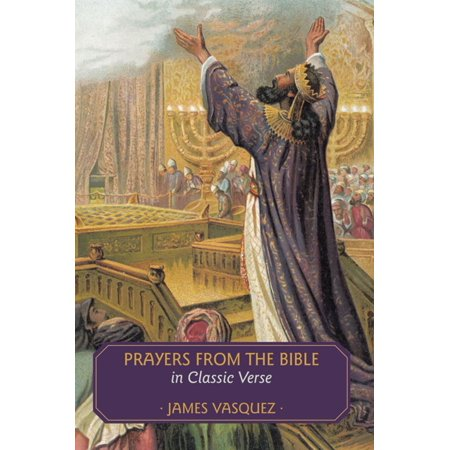 Bible Verse Prayer - Prayers from the Bible in Classic Verse - eBook