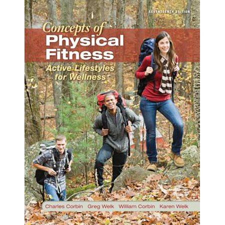 Concepts of Physical Fitness: Active Lifestyles for Wellness, Loose Leaf (Concepts Of Fitness And Wellness 11th Edition Ebook)