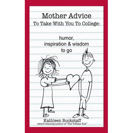 Mother Advice to Take with You to College : Humor, Inspiration and Wisdom to Go - College Humor Racist Halloween