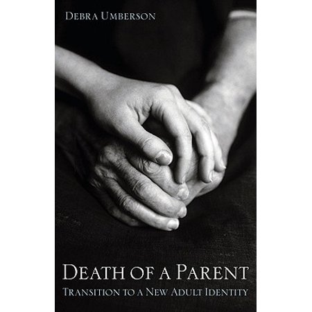 Death of a Parent : Transition to a New Adult Identity
