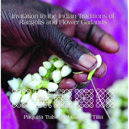 Invitation to the Indian Traditions of Rangolis and Flower Garlands -