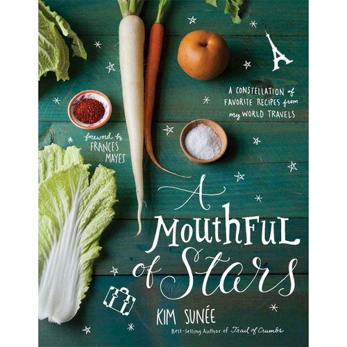 A Mouthful of Stars: A constellation of favorite Rrcipes from my world travels
