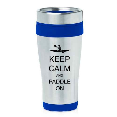16oz Insulated Stainless Steel Travel Mug Keep Calm and Paddle On Kayak (Blue)
