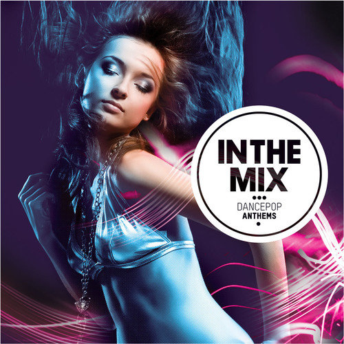 In The Mix: Dancepop Anthems