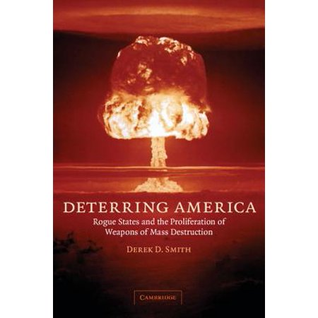 Deterring America: Rogue States and the Proliferation of Weapons of Mass Destruction (Paperback) (Smith And Wesson The Governor)