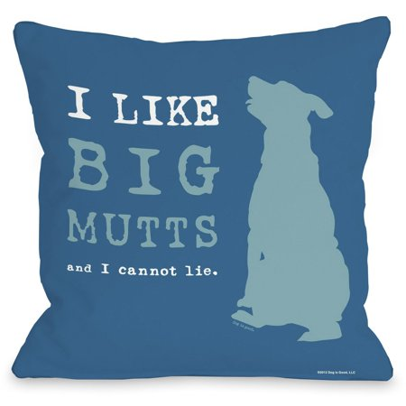 """""""I Like Big Mutts"""" Indoor Throw Pillow by Dog is Good, Blue, 16""""x16"""""""