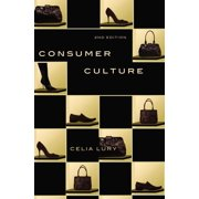 Consumer Culture : Consumer Culture, Second Edition