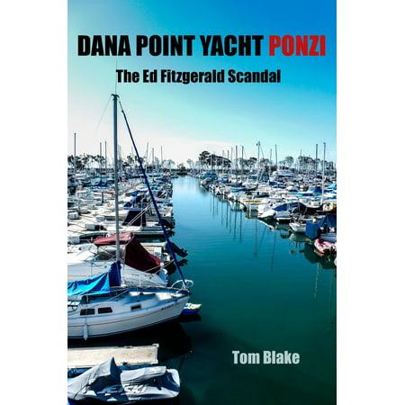 Dana Point Yacht Ponzi. The Ed Fitzgerald Scandal - eBook - City Of Dana Point Halloween