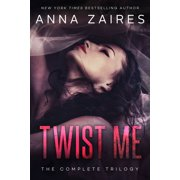 Twist Me: The Complete Trilogy - eBook