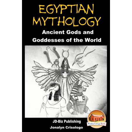 Egyptian Mythology: Ancient Gods and Goddesses of the World - eBook](List Of Egyptian Gods And Goddesses)