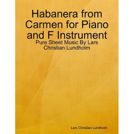 Habanera from Carmen for Piano and F Instrument - Pure Sheet Music By Lars Christian Lundholm - eBook